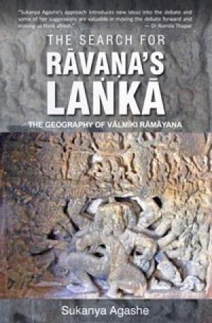 The Serach for Ravana`s Lanka: The Geography: Sukanya Agashe