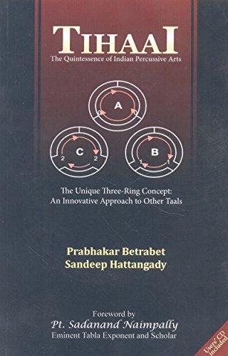 9788179918258: Tihaai: The Quintessence of Indian Percussive Arts: The Unique Three-Ring Concept