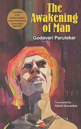The Awakening of Man: Godavari Parulekar (Author) & Nikhil Gavankar (Tr.)