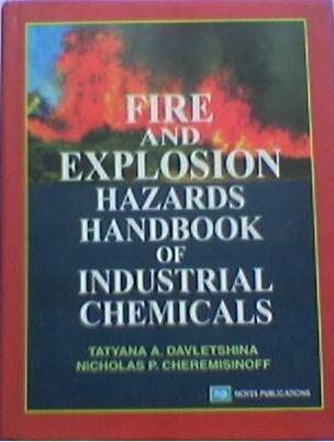 9788179920626: Fire and Explosion Hazards Handbook of Industrial Chemicals