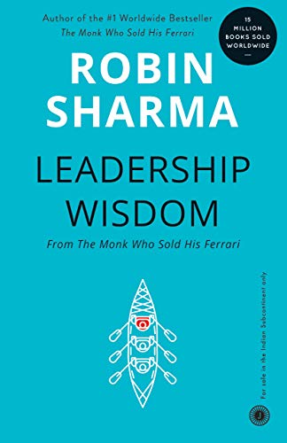 9788179922316: Leadership Wisdom - from the Monk Who Sold His Ferrari