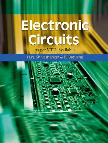 Electronic Circuits: As per V.T.U. Syallabus: B. Basavaraj,H.N. Shivshankar