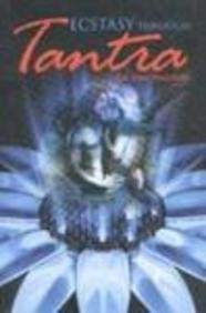 9788179923023: Ecstasy Through Tantra