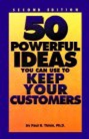 50 Powerful Ideas to Keep Your Customers (Third Edition): Paul R. Timm