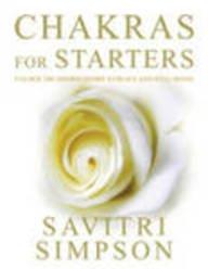 Chakras for Starters: Simpson, Savitri