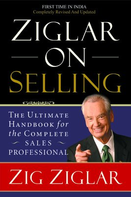 9788179925874: Ziglar on Selling: The Ultimate Handbook for the Complete Sales Professional