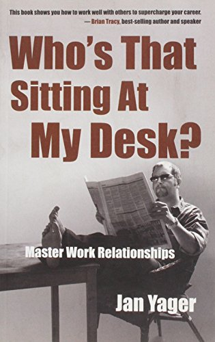 Who's That Sitting at My Desk?: Yager, Dr. Jan