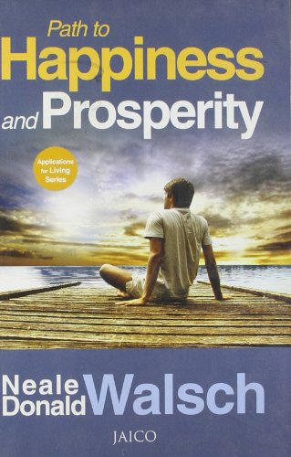 Path to Happiness and Prosperity: Neale Donald Walsch