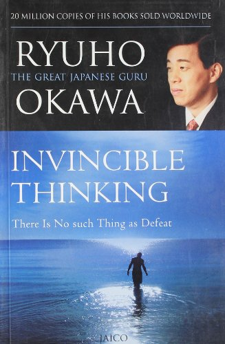 Invincible Thinking: There is no Such Thing as Defeat: Ryuho Okawa