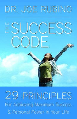 The Success Code: 29 Principles for Achieving Maximum Success and Personal Power in Your Life: Joe ...