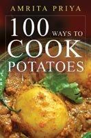 9788179927106: 100 Ways to Cook Potatoes