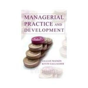 Managerial Practice and Development: Gillian Watson,Kevin Gallagher