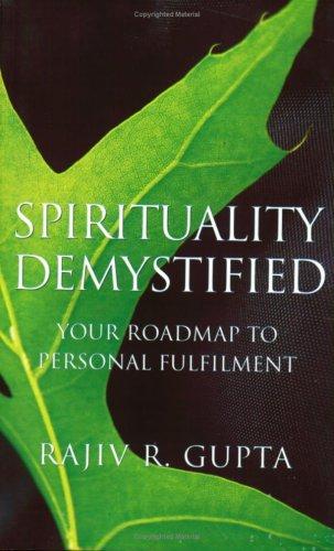 Spirituality Demystified: Gupta Rajiv R.