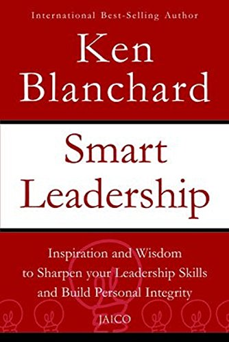 9788179927908: Smart Leadership: Inspiration and Wisdom to Sharpen Your Leadership: Skills and Build Personal Integrity