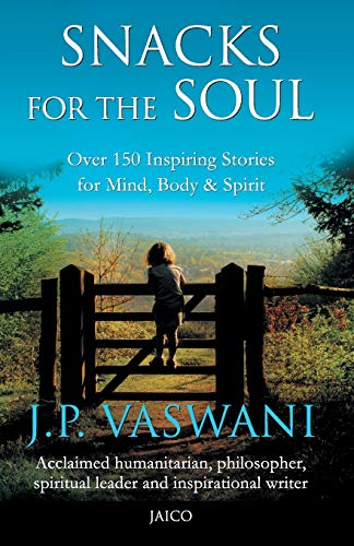 Snacks For The Soul: J.P.Vaswani