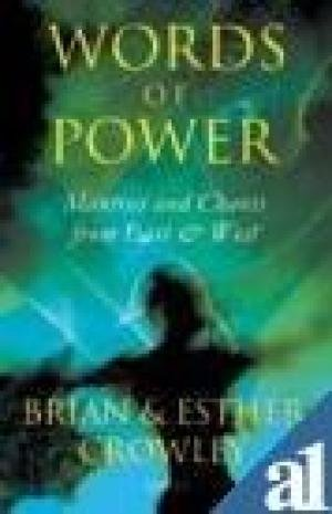 Words of Power: Mantras and Chants from East and West: Brian,Esther Crowley