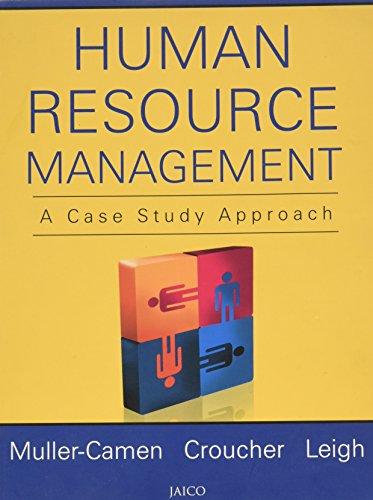 Human Resource Management: A Case Study Approach: Michael Muller-Camen, Richard