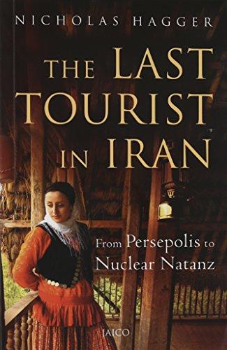 The Last Tourist in Iran: Nicholas Hagger