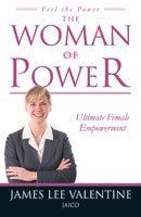 The Woman of Power: Ultimate Female Empowerment: James Lee Valentine