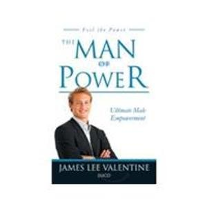 The Man of Power: Ultimate Female Empowerment: James Lee Valentine