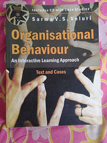 Organisational Behaviour: An Interactive Learning Approach: Sarma V.S. Veluri