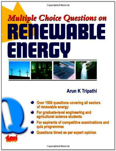 Multiple Choice Questions on Renewable Energy: Arun K Tripathi