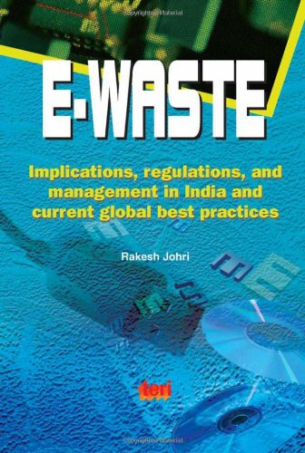 9788179931530: E-waste: Implications, Regulations and Management in India and Current Global Best Practices
