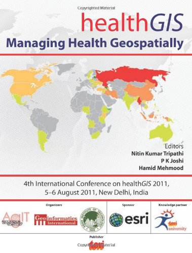 Health GIS : Managing Health Geospatially: Nitin Kumar Tripathi,