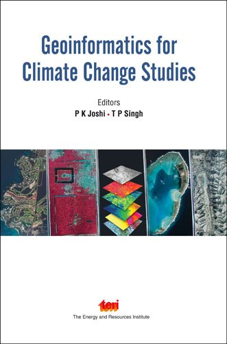 Geoinformatics for Climate Change Studies August: P K Joshi
