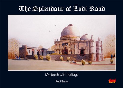 The Splendour of Lodi Road: My brush with heritage (9788179934463) by Ravi Batra
