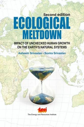 9788179935729: Ecological Meltdown: impact of unchecked human growth on the earth s natural systems, Second Edition