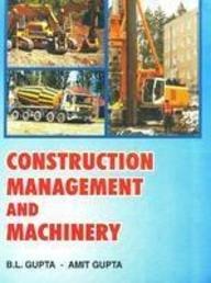 Construction Management & Machinery: Gupta B.L. &
