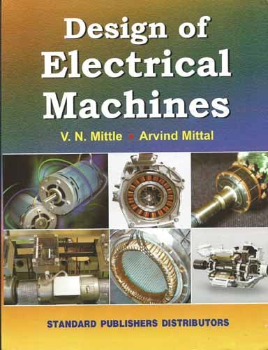 Design of Electrical Machines: Mittle V.N.