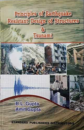 Earthquake Resistance Design of Structures & Tsunami: B.L.Gupta & Amit