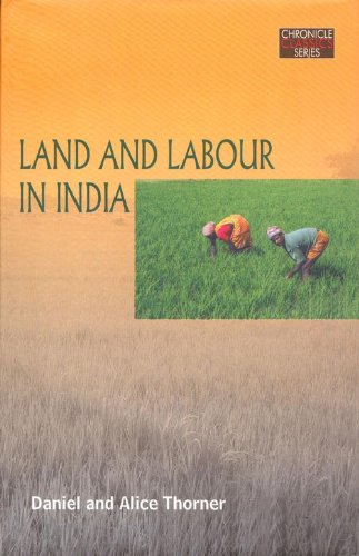 Land and Labour in India: Daniel And Alice Thorner; Introduction By Sabyasachi Bhattacharya