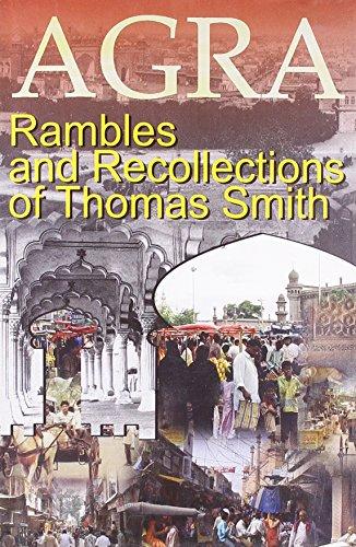 Agra: Rambles & Recollections Of Thomas Smith: Thomas Smith