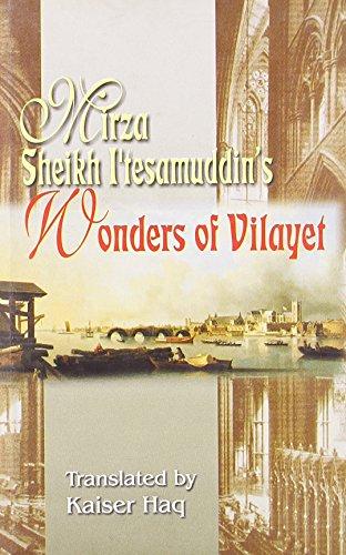 Mirza Sheikh I'tesmuddin's Wonders of Vilayet: Kaiser Haq