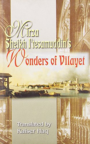 The Wonders of Vilayet: Being the Memoir,: Kaiser Haq (trs.)