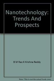 Nanotechnology : Trends and Prospects: M. B. Rao,