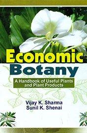 Economic Botany : A Handbook of Useful: V. K. Sharma,