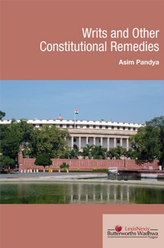 Writs and Other Constitutional Remedies: Asim Pandya