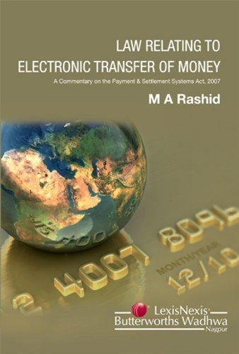 Law Relating to Electronic Transfer of Money: M.A. Rashid