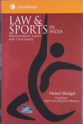 Law and Sports in India: Developments, Issues and Challenges: Mukul Mudgal