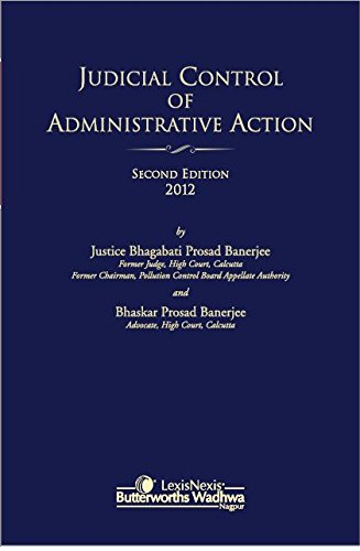 Judicial Control of Administrative Action, Second Edition: B. P. Banerjee