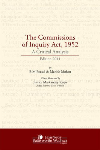 The Commissions of Inquiry Act, 1952: A Critical Analysis: Manish Mohan,B.M. Prasad