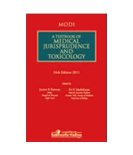 A Textbook of Medical Jurisprudence and Toxicology, Twenty Fourth Edition: Dr. Jaising P. Modi