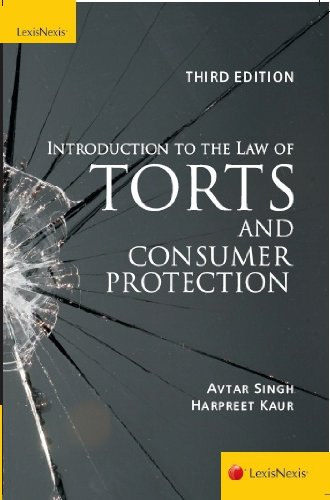Introduction to the Law of Torts and Consumer Protection, Third Edition: Avtar Singh,Harpreet Kaur