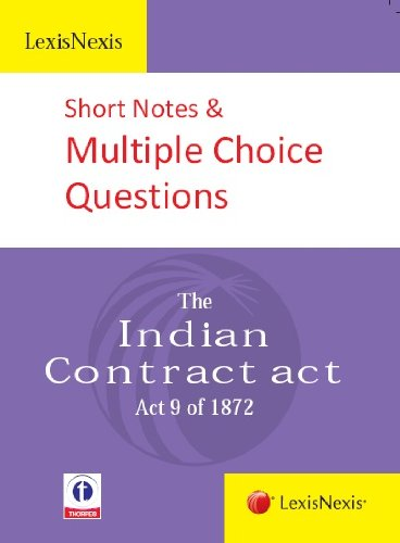 Short Notes and Multiple Choice Questions: The Indian Contract act (Act 9 of 1872): Lexis Nexis