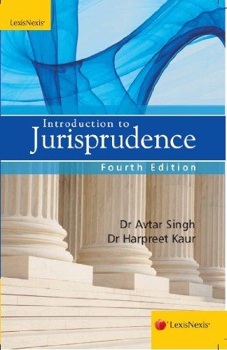 Introduction to Jurisprudence, Fourth Edition: Dr. Avtar Singh,Dr. Harpreet Kaur