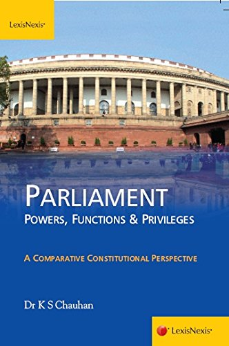 9788180389351: Dr. K. S. Chauhan Parliament: Powers, Functions and Privileges